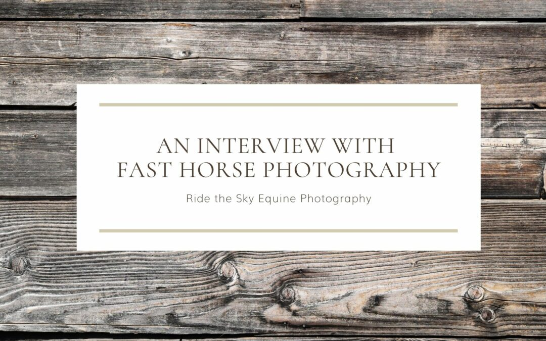 An Interview with Fast Horse Photography