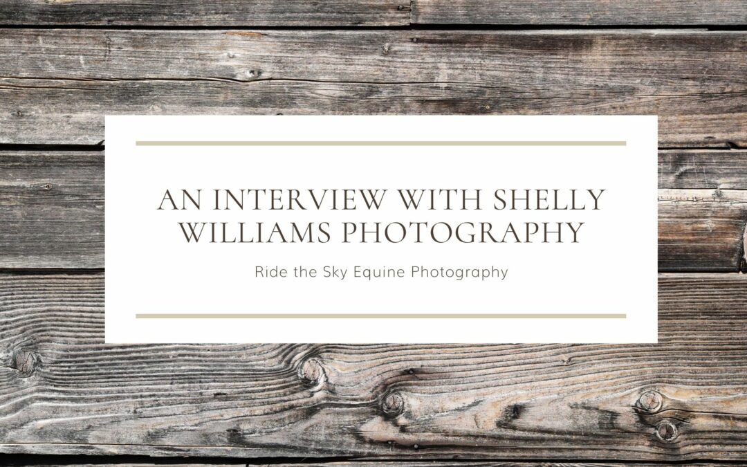 An Interview with Shelly Williams Photography