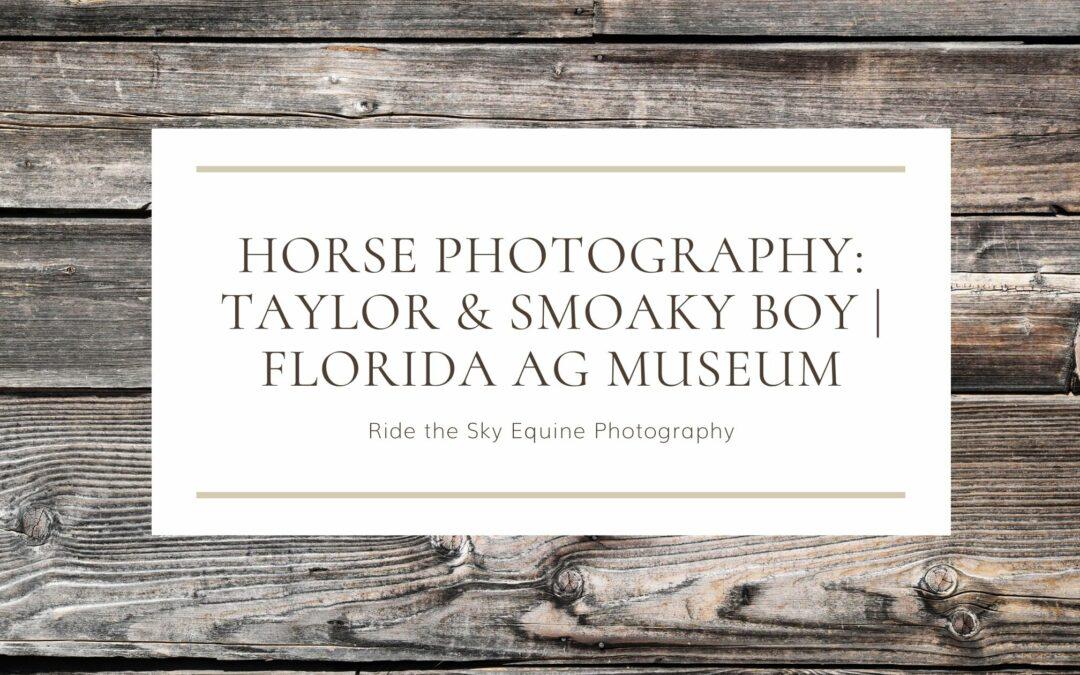 Horse Photography: Taylor & Smoaky Boy | FL Ag Museum